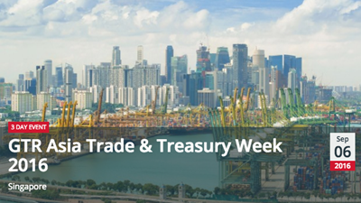 GTR Asia – Trade & Treasury Week 2016