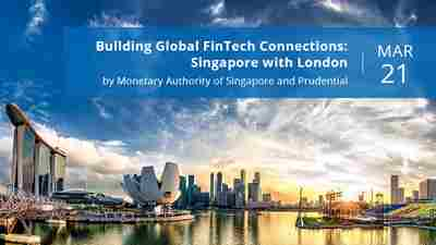 Building Global FinTech Connections: Singapore with London